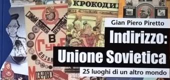 """""""Indirizzo: Unione Sovietica"""", il nuovo saggio illustrato di Gian Piero Piretto"""