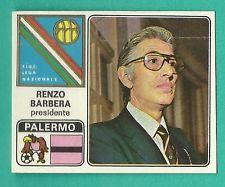 """Renzo Barbera, presidente storico del Palermo calcio nella figurina Panini del 1972-73. L'anno successival Palermo di Barbera fu """"scippata"""" anche la coppa Italia con un arbitraggio disdicevole della finale giocata con il Bologna."""