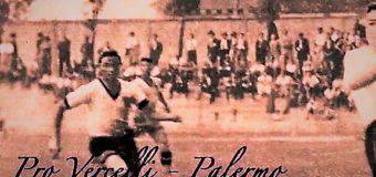 Palermo e Pro Vercelli si incontrano dopo 77 anni: un tuffo nella storia