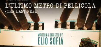 """""""L'ultimo metro di pellicola"""" di Elio Sofia"""